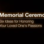 Memorial Ceremonies – Six Ideas for Honoring Your Loved One's Passions