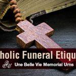 Funeral Etiquette: Catholic Funerals