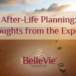 After-Life Planning: Thoughts from the Experts
