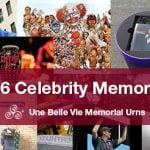 2016 Celebrity Memorials to Inspire the Celebration of Your Loved One's Life.